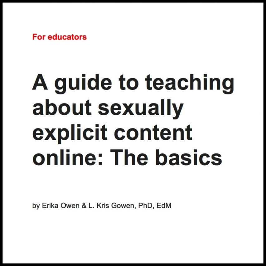 For educators: A guide to teaching about sexually explicit content online